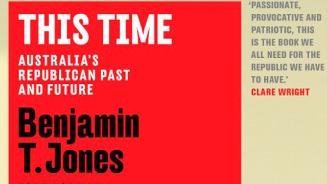 Image shows book cover with words This Time, Australia's republican past and future